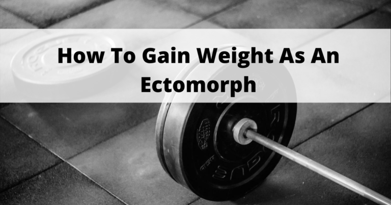gain weight as an ectomorph