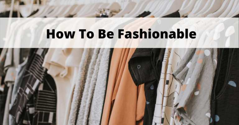 how to be fashionable
