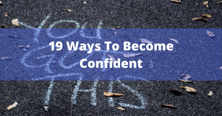 19 Ways How To Build Confidence