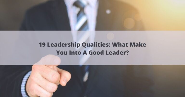 leadership qualities: what makes you a good leader