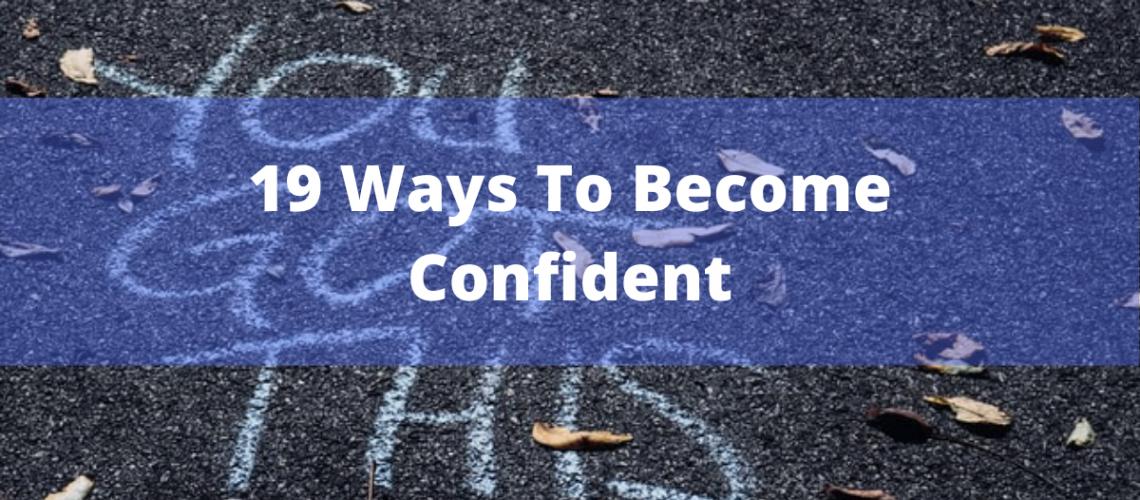 19 Ways How To Build Confidence