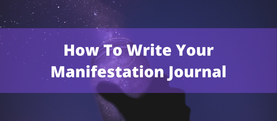 How to write your manifestation journal